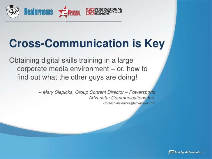 Cross-Communication is Key<br />Obtaining digital skills training in a large corporate media environment – or, how to find...
