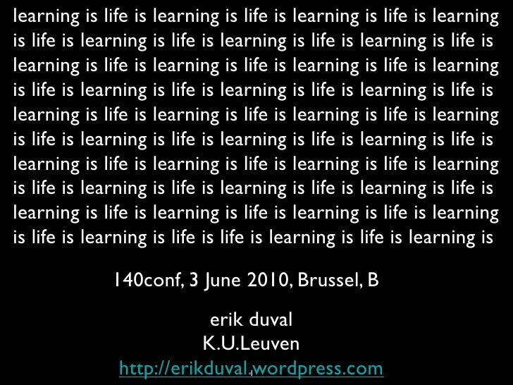 Life is Learning is Life is Learning...