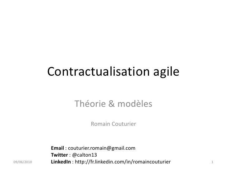 Contractualisation agile<br />Théorie & modèles<br />Romain Couturier<br />09/06/2010<br />1<br />Email: couturier.romain@...
