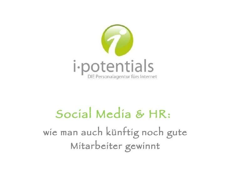 Social Media & HR:  wie man auch künftig noch gute Mitarbeiter gewinnt