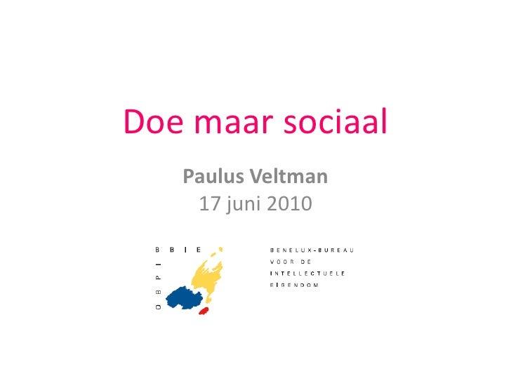 Doe maar sociaal<br />Paulus Veltman17 juni 2010<br />