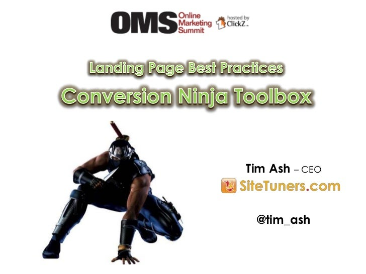 Landing Page Best Practices<br />Conversion Ninja Toolbox<br />Tim Ash – CEO<br />@tim_ash<br />