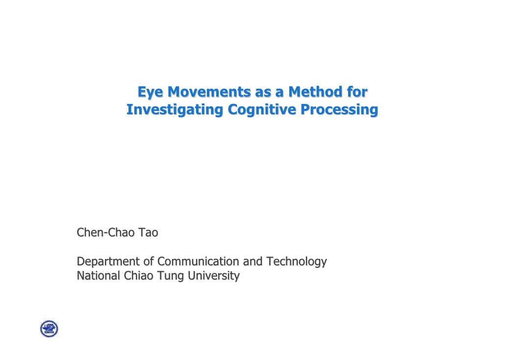 Eye movements as a method for investigating cognitive processing by Kevin Tao