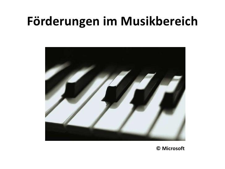 Förderungen im Musikbereich<br />© Microsoft<br />