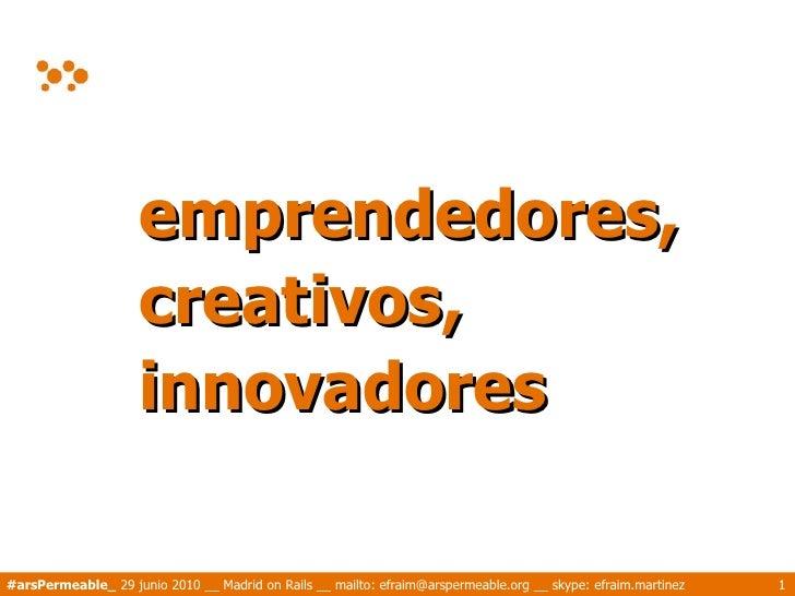 Innovacion, Madrid on Rails, 29/jun/2010
