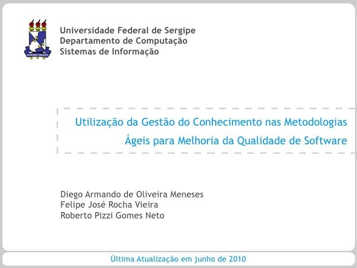 Universidade Federal de Sergipe Departamento de Computação Sistemas de Informação        Utilização da Gestão do Conhecime...