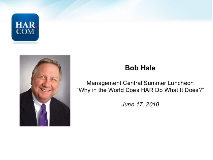 """Bob Hale Management Central Summer Luncheon """" Why in the World Does HAR Do What It Does?"""" June 17, 2010"""