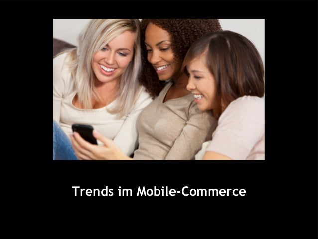 Trends im Mobile-Commerce