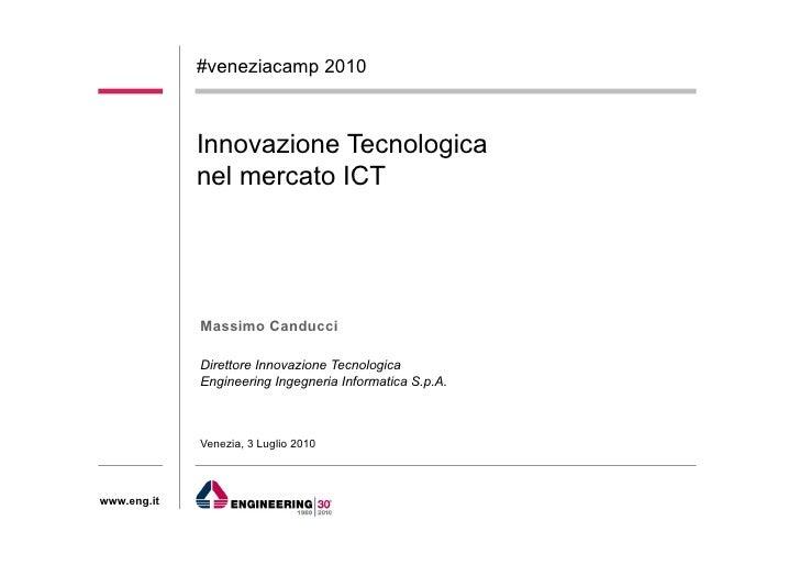 #veneziacamp 2010                 Innovazione Tecnologica              nel mercato ICT                                    ...