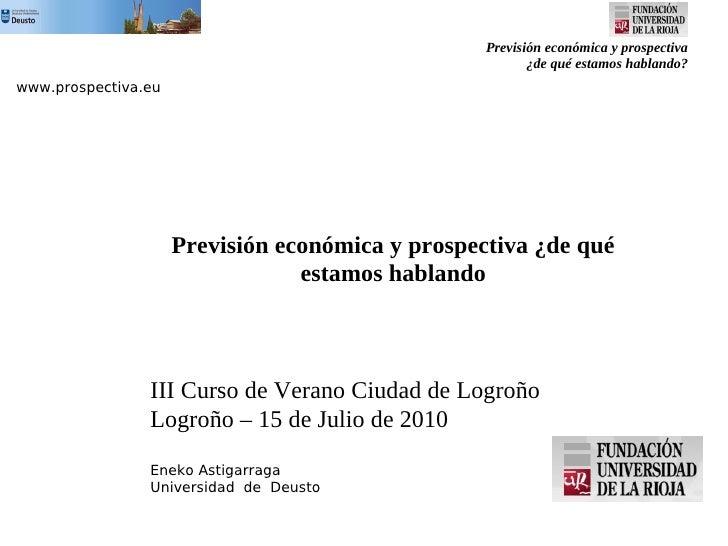 Previsión económica y prospectiva                                                          ¿de qué estamos hablando? www.p...
