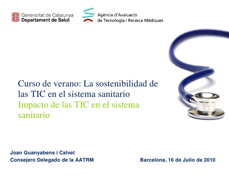 Curso de verano: La sostenibilidad de  las TIC en el sistema sanitario  Impacto de las TIC en el sistema  sanitarioJoan Gu...