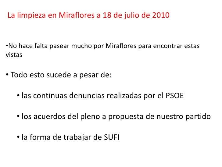 La limpieza en Miraflores a 18 de julio de 2010<br /><ul><li>No hace falta pasear mucho por Miraflores para encontrar esta...