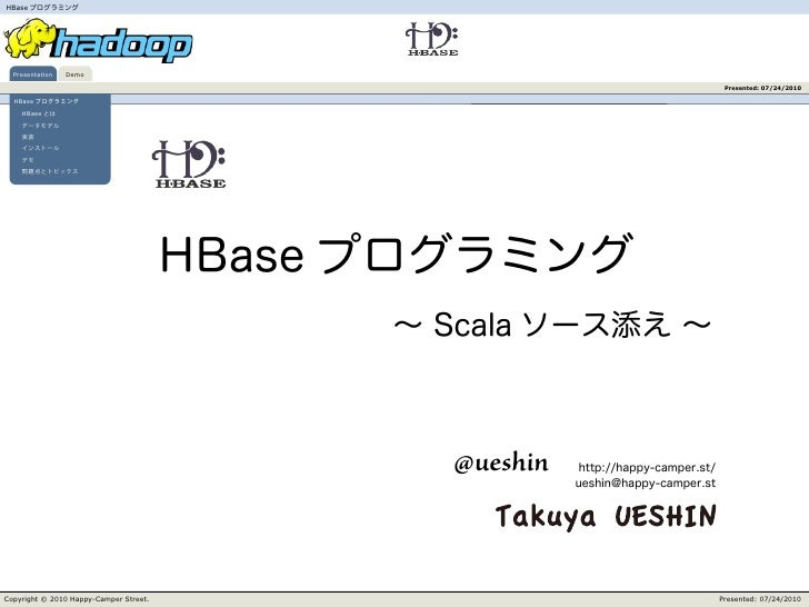 HBase       Presentation   Demo                                                     Presented: 07/24/2010    HBase      HB...