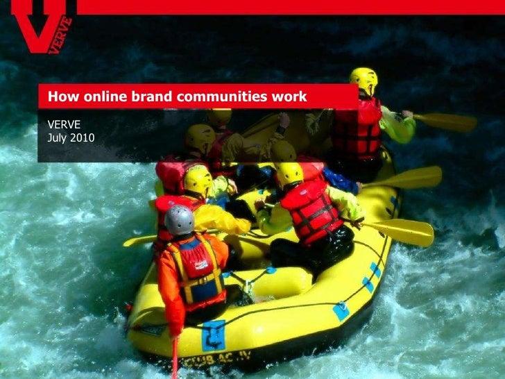 How online brand communities work  VERVE July 2010