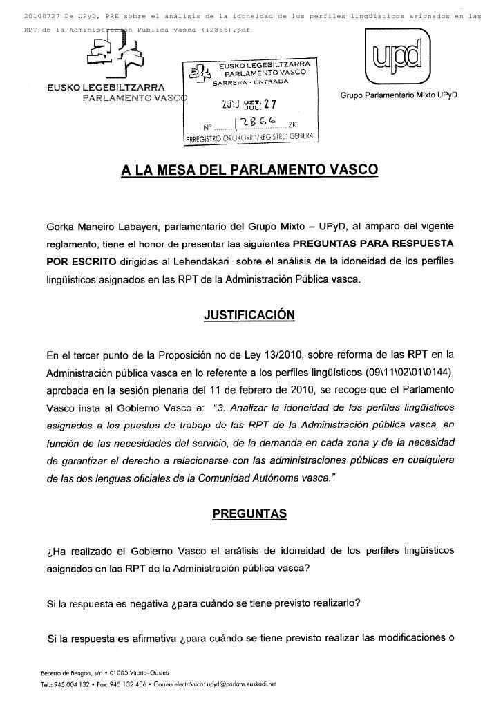 20100727 De UPyD, PRE sobre el análisis de la idoneidad de los perfiles lingüísticos asignados en lasRPT de la Administrac...