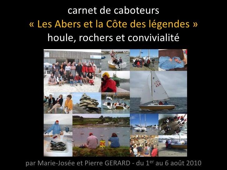 carnet de caboteurs «Les Abers et la Côte des légendes»houle, rochers et convivialité<br />par Marie-Josée et Pierre GER...