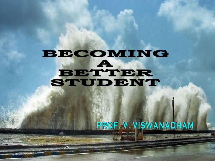 20100805   Becoming a Better Student - avanthi -(ab) - Please Download and view to appreciate better the animation  -