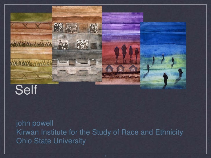 Race, Structures and theSelfjohn powellKirwan Institute for the Study of Race and EthnicityOhio State University          ...