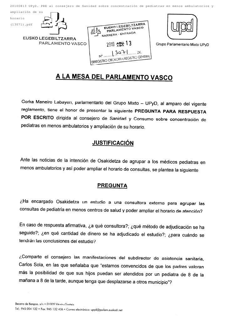 20100813 UPyD. PRE al consejero de Sanidad sobre concentración de pediatras en menos ambulatorios yampliación de suhorario...