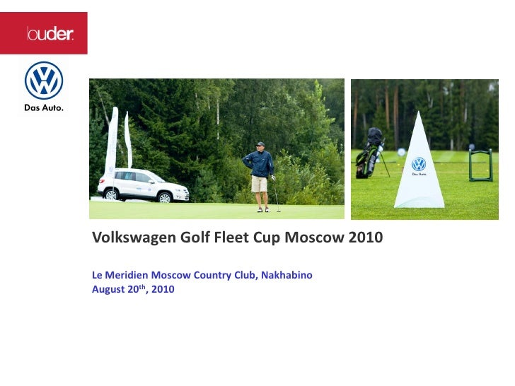 Volkswagen Golf Fleet Cup Moscow 2010  Le Meridien Moscow Country Club, Nakhabino August 20th, 2010