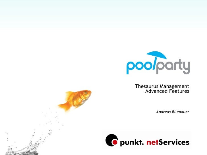 PoolParty Thesaurus Management Advanced Features Andreas Blumauer