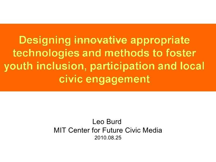 Leo Burd  MIT Center for Future Civic Media 2010.08.25