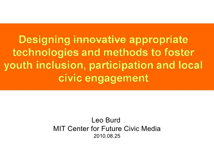 Designing appropriate technologies and methods for youth inclusion, participation and local civic engagement