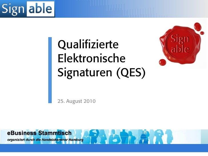 Qualifizierte Elektronische Signaturen (QES)  25. August 2010