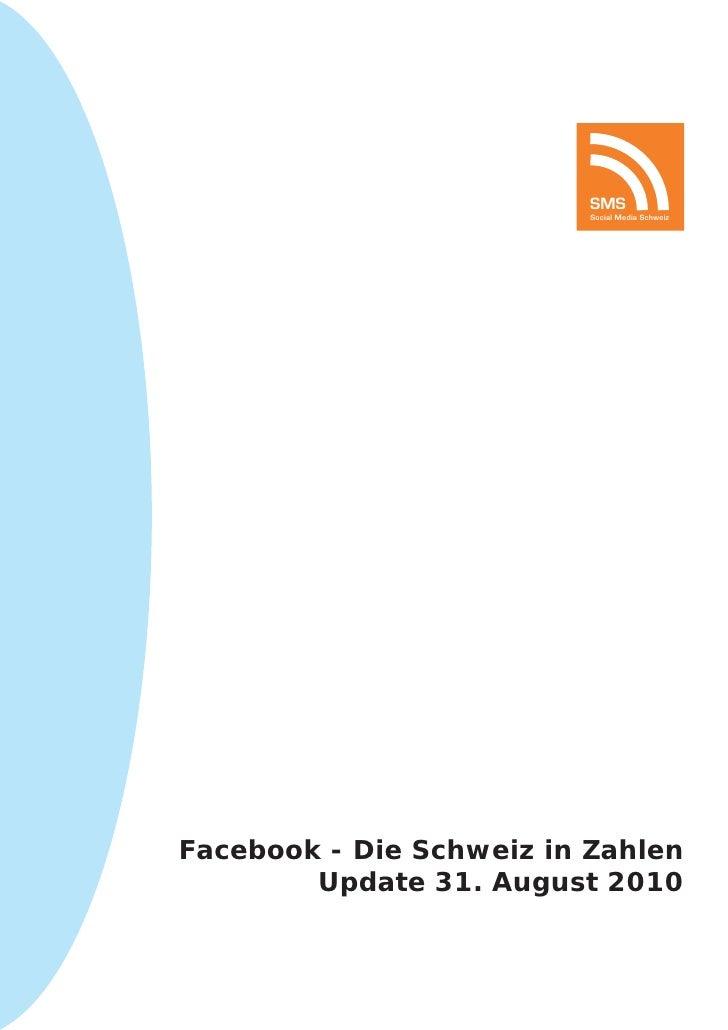 SMS                           Social Media Schweiz     Facebook - Die Schweiz in Zahlen         Update 31. August 2010
