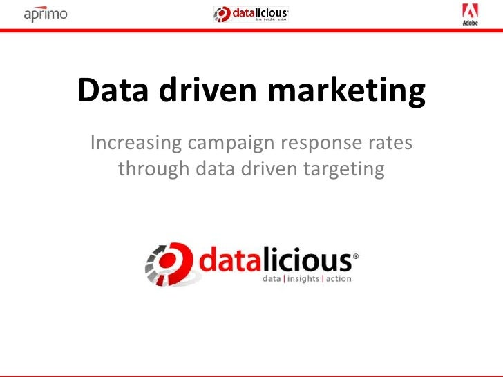 Data driven marketing<br />Increasing campaign response rates through data driven targeting<br />