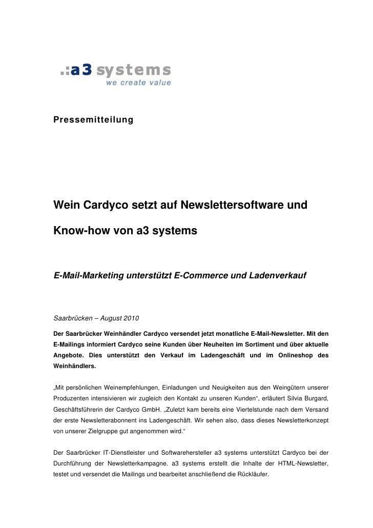 Pressemitteilung     Wein Cardyco setzt auf Newslettersoftware und  Know-how von a3 systems   E-Mail-Marketing unterstützt...