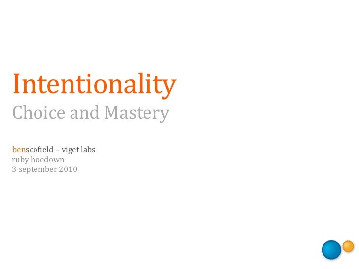 Intentionality: Choice and Mastery