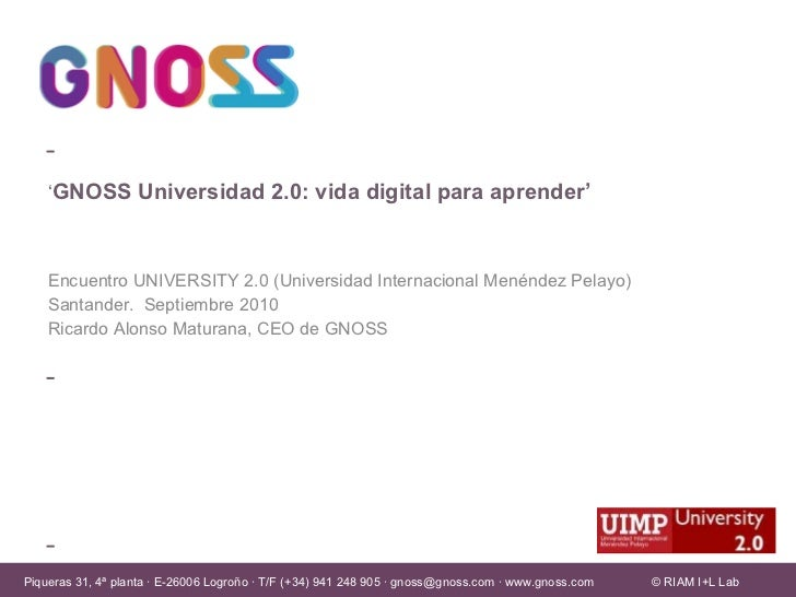 GNOSS Universidad 2.0: vida digital para aprender (Ricardo Alonso Maturana)