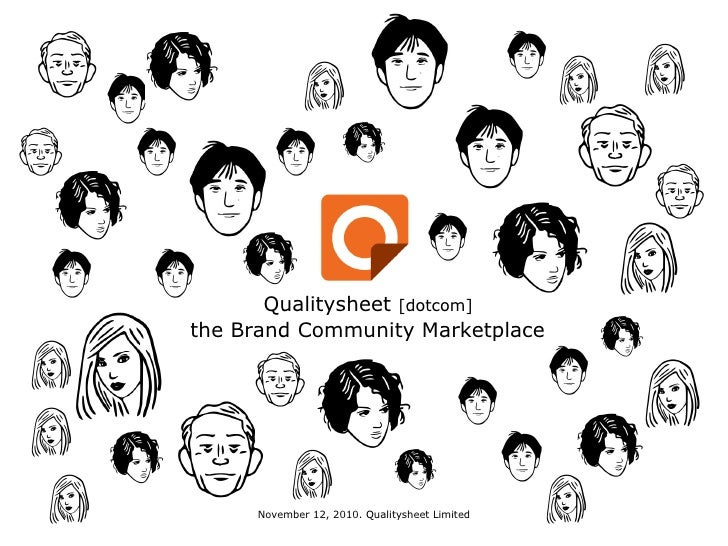 Qualitysheet  [dotcom] the Brand Community Marketplace November 12, 2010. Qualitysheet Limited