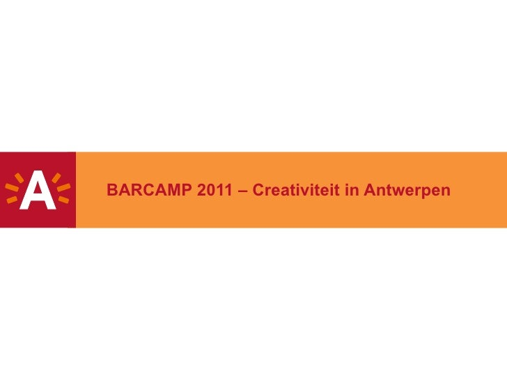 20100911 presentatie barcamp_creativiteit_in_antwerpen