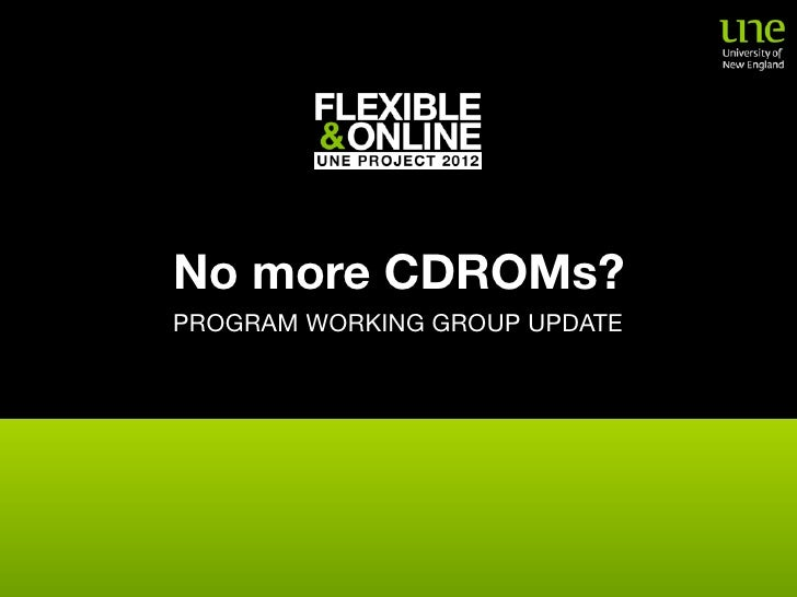 No more CDROMs? PROGRAM WORKING GROUP UPDATE