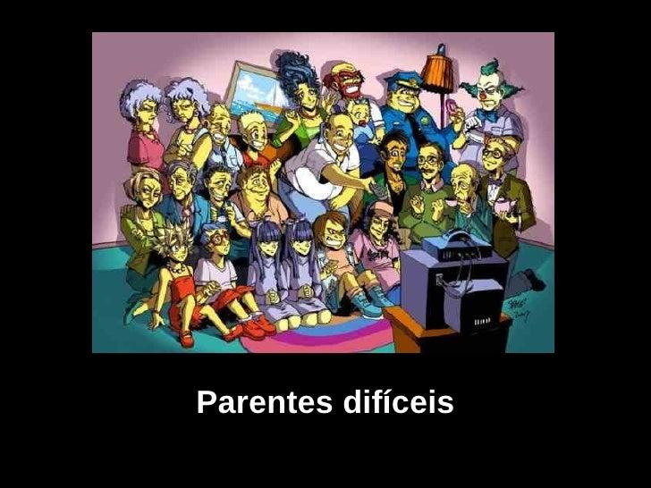 Parentes difíceis