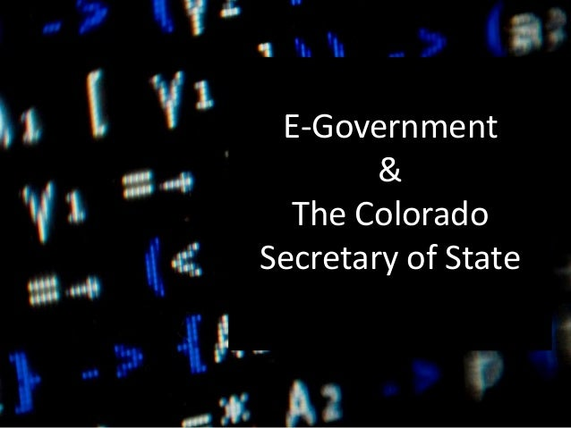 E-Government & The Colorado Secretary of State