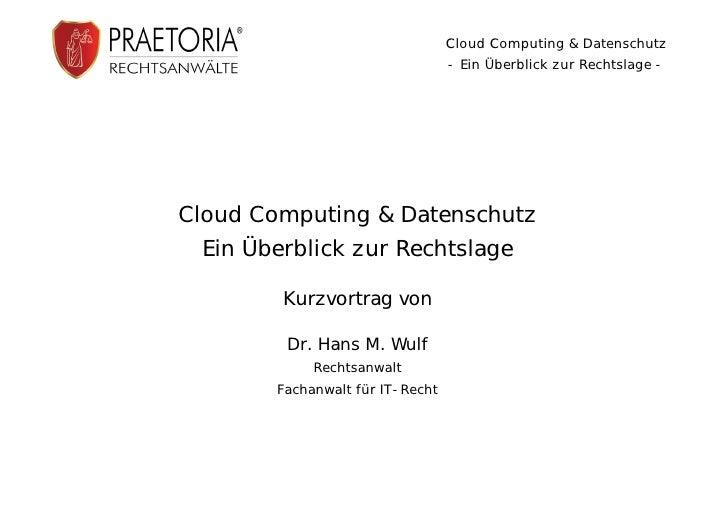 Dr. Hans Markus Wulf – Cloud Computing und Datenschutz: Ein Überblick zur Rechtslage