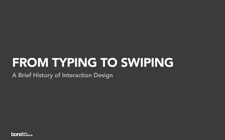 From Typing to Swiping: A Brief History of Interaction Design