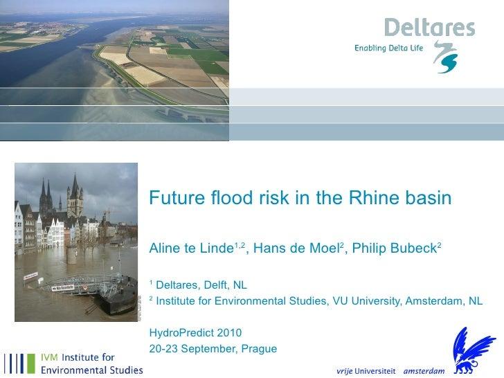 Aline te Linde 1,2 , Hans de Moel 2 , Philip Bubeck 2 1  Deltares, Delft, NL 2  Institute for Environmental Studies, VU Un...