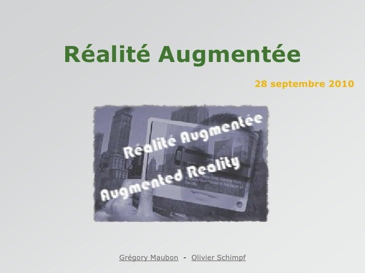Réalité Augmentée                                       28 septembre 2010        Grégory Maubon - Olivier Schimpf