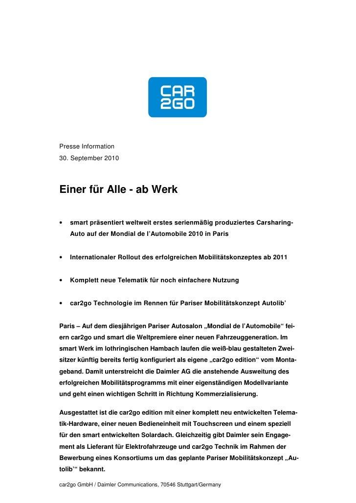 Presse Information30. September 2010Einer für Alle - ab Werk•   smart präsentiert weltweit erstes serienmäßig produziertes...