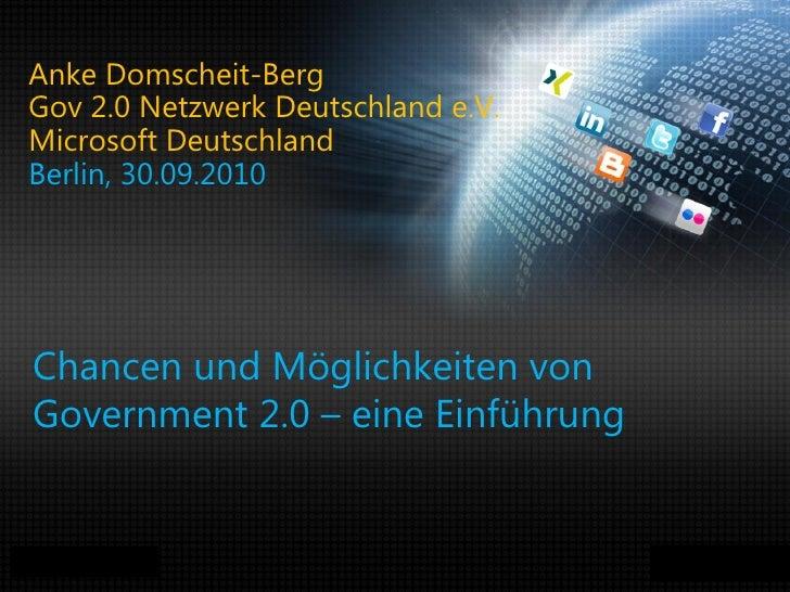 Anke Domscheit-Berg Gov 2.0 Netzwerk Deutschland e.V. Microsoft Deutschland Berlin, 30.09.2010      Chancen und Möglichkei...