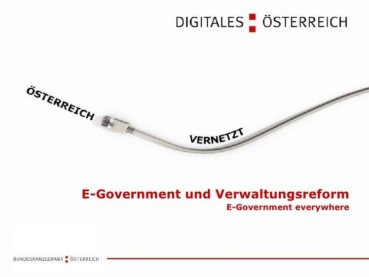 E-Government und Verwaltungsreform E-Government everywhere