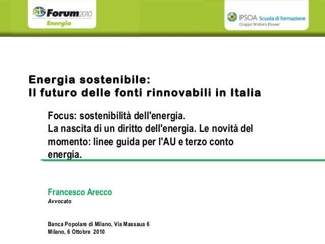 Energia sostenibile. Profili autorizzativi: le linee guida nazionali per l'AU. Il nuovo conto energia