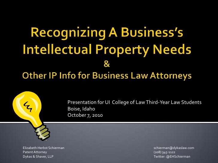 Recognizing A Business's Intellectual Property Needs& Other IP Info for Business Law Attorneys<br />Presentation for UI  C...