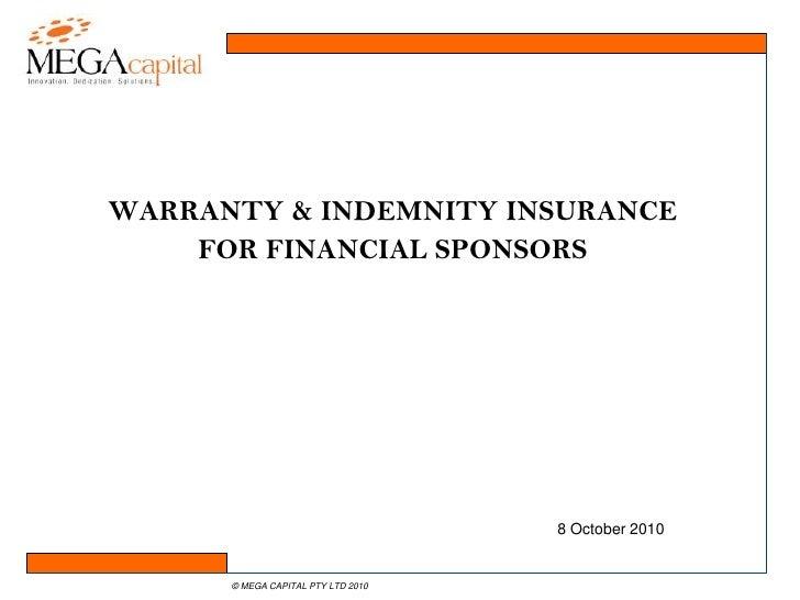 WARRANTY & INDEMNITY INSURANCE <br />FOR FINANCIAL SPONSORS<br />8 October 2010<br />