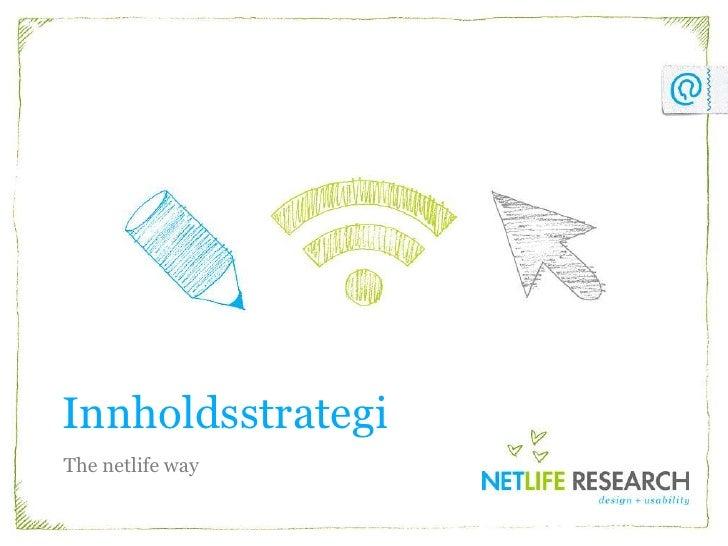 Innholdsstrategi<br />The netlife way<br />