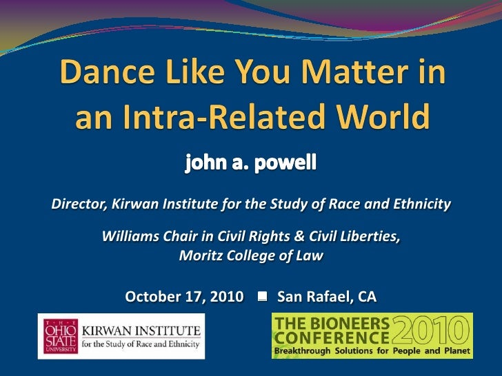 Director, Kirwan Institute for the Study of Race and Ethnicity       Williams Chair in Civil Rights & Civil Liberties,    ...
